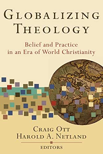 9780801031120: Globalizing Theology: Belief And Practice in an Era of World Christianity