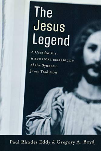 9780801031144: The Jesus Legend: A Case for the Historical Reliability of the Synoptic Jesus Tradition