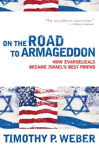 9780801031427: On the Road to Armageddon: How Evangelicals Became Israel's Best Friend