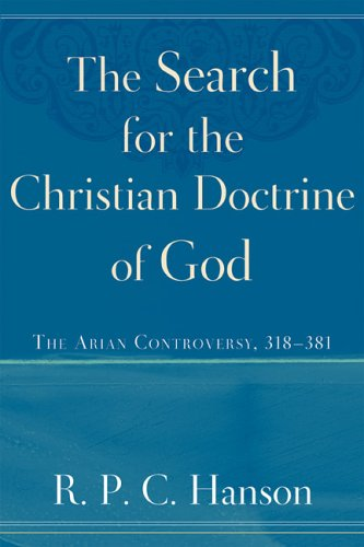 9780801031465: The Search for the Christian Doctrine of God: The Arian Controversy, 318-381