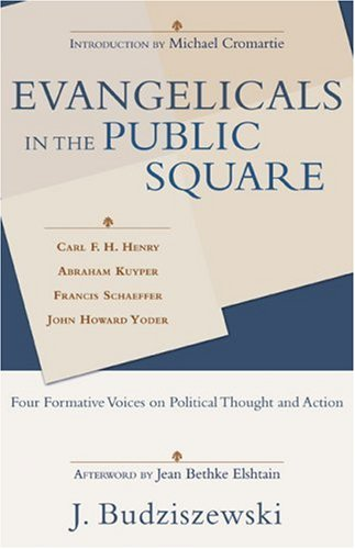 9780801031564: Evangelicals in the Public Square: Four Formative Voices on Political Thought and Action