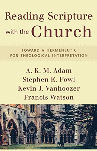 9780801031731: Reading Scripture with the Church: Toward a Hermeneutic for Theological Interpretation