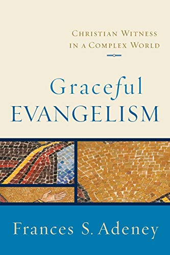 9780801031854: Graceful Evangelism: Christian Witness in a Complex World