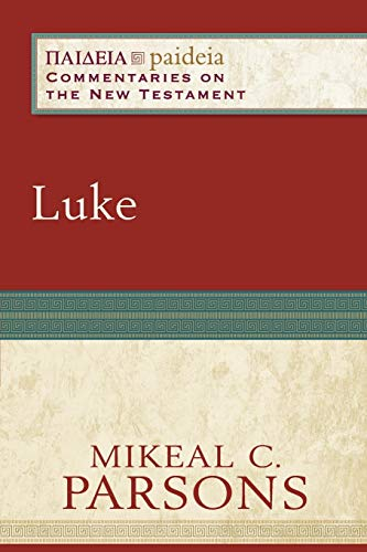 9780801031908: Luke (Paideia: Commentaries on the New Testament)