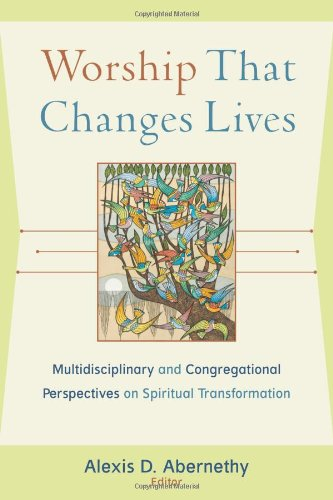 9780801031946: Worship That Changes Lives: Multidisciplinary and Congregational Perspectives on Spiritual Transformation (Engaging Worship)
