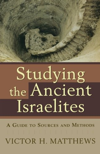 9780801031977: Studying the Ancient Israelites: A Guide to Sources and Methods