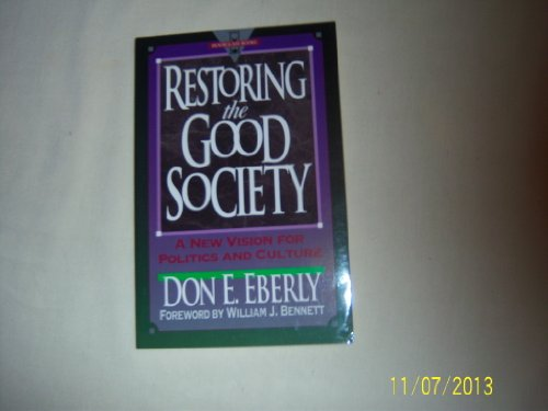 9780801032264: Restoring the Good Society: A New Vision for Politics and Culture (Hourglass Books)