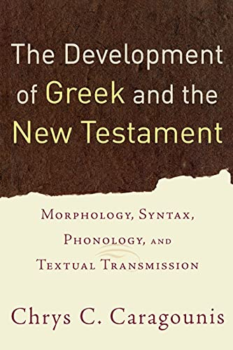 9780801032301: The Development of Greek and the New Testament: Morphology, Syntax, Phonology, and Textual Transmission