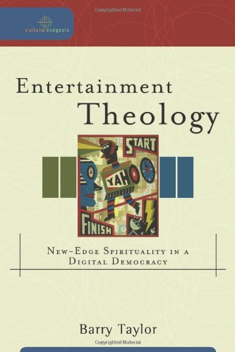 9780801032370: Entertainment Theology: Exploring Spirituality in a Digital Democracy (Cultural Exegesis)