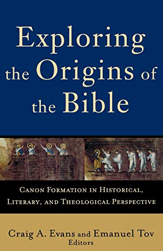 9780801032424: Exploring the Origins of the Bible: Canon Formation in Historical, Literary, and Theological Perspective (Acadia Studies in Bible and Theology)