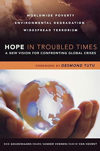 9780801032486: Hope in Troubled Times: A New Vision for Confronting Global Crises