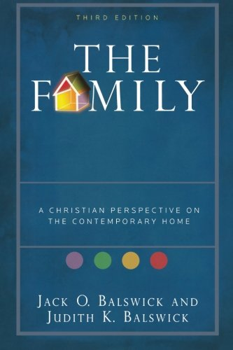 9780801032493: The Family: A Christian Perspective on the Contemporary Home