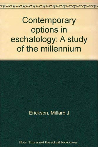 9780801032622: Contemporary options in eschatology: A study of the millennium