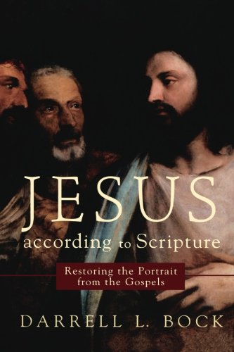 9780801033087: Jesus according to Scripture: Restoring the Portrait from the Gospels