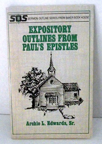 9780801033339: Expository outlines from Paul's Espistles (Sermon outline series)