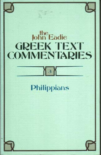 9780801033452: The John Eadie Greek Text Commentaries, Vol 3: Philippians