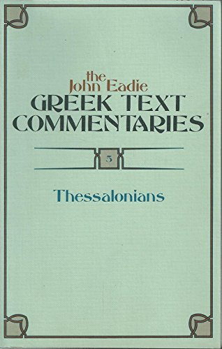 9780801033476: The John Eadie Greek Text Commentaries, Vol 5: Thessalonians
