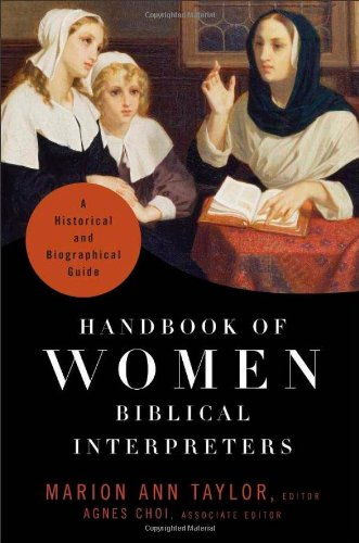 Handbook Of Women Biblical Interpreters.