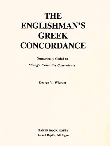 9780801033575: The Englishmans Greek concordance: Numerically coded to Strongs Exhaustive concordance