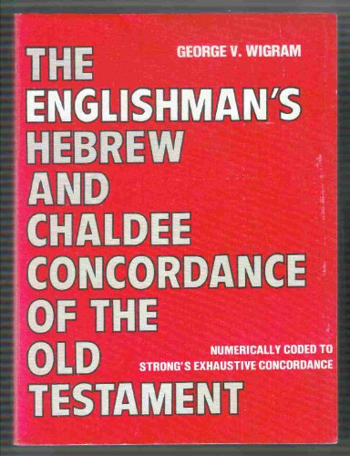 9780801033605: Englishman's Hebrew and Chaldee Concordance of the Old Testament