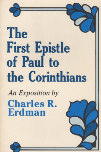 The First Epistle of Paul to the Corinthians: Erdman, Charles R.