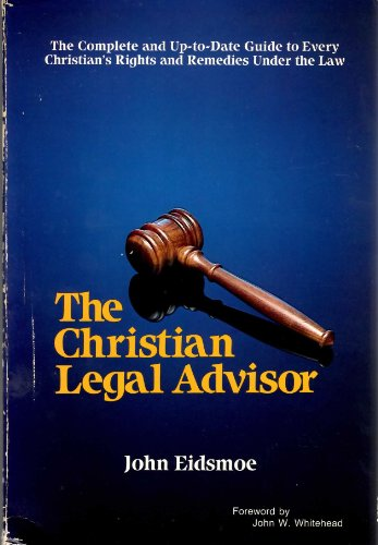 Christian Legal Advisor by Eidsmoe, John (9780801034411) by John Eidsmoe