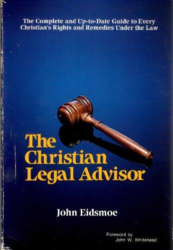 Christian Legal Advisor by Eidsmoe, John: John Eidsmoe