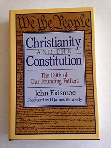 9780801034442: Christianity and the Constitution: The Faith of Our Founding Fathers