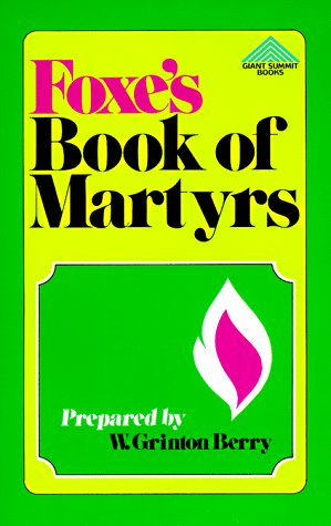 Foxe's Book of Martyrs (Giant Summit Books): John Foxe