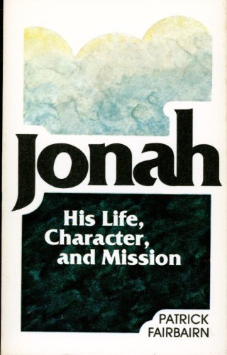 9780801034985: Jonah: His Life, Character, and Mission
