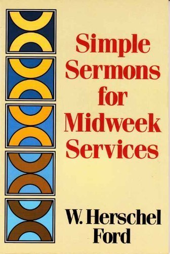 Simple Sermons for Midweek Services: Ford, W. Herschel
