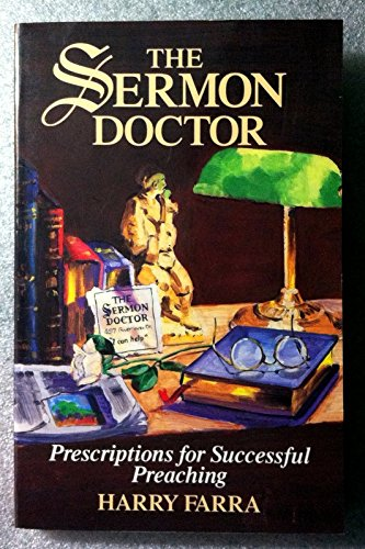 9780801035517: The sermon doctor: Prescriptions for successful preaching