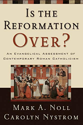 9780801035753: Is the Reformation Over?: An Evangelical Assessment of Contemporary Roman Catholicism