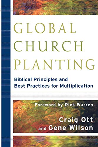 9780801035807: Global Church Planting: Biblical Principles and Best Practices for Multiplication
