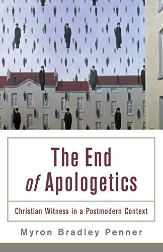 9780801035982: End of Apologetics: Christian Witness in a Postmodern Context