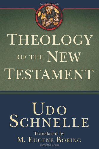 Theology of the New Testament: Schnelle, Udo