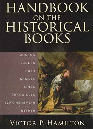 9780801036149: Handbook on the Historical Books: Joshua, Judges, Ruth, Samuel, Kings, Chronicles, Ezra-Nehemiah, Esther