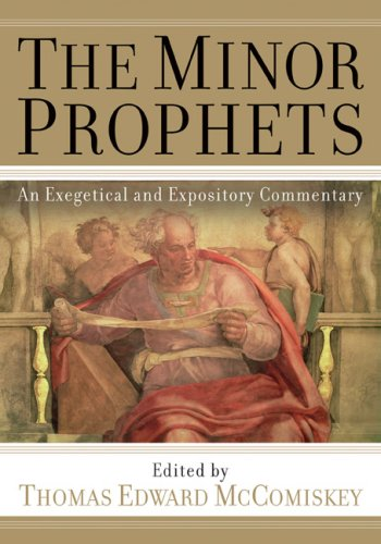 9780801036316: The Minor Prophets: An Exegetical and Expository Commentary