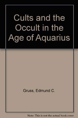 9780801036828: Cults and the Occult in the Age of Aquarius