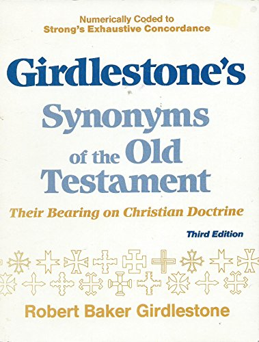 9780801037894: Girdlestone's Synonyms of the Old Testament: Their Bearing on Christian Doctrine