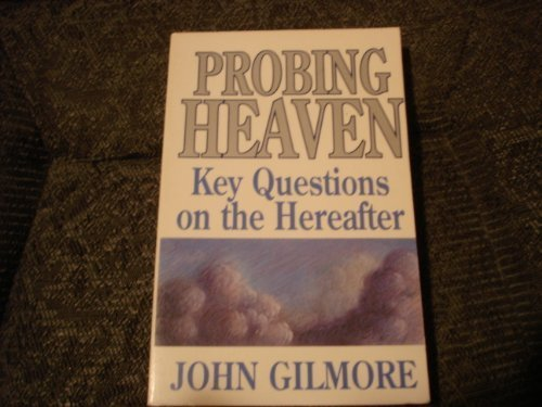 9780801038334: Probing Heaven: Key Questions on the Hereafter