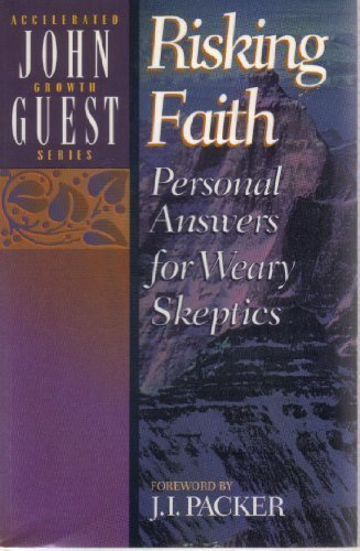 9780801038549: Risking Faith: Personal Answers for Weary Skeptics (Accelerated Growth)