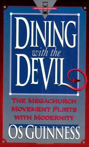 9780801038556: Dining With the Devil: The Megachurch Movement Flirts With Modernity (Hourglass Books)