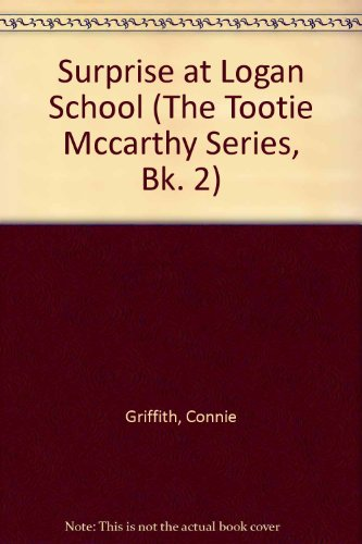 9780801038563: Surprise at Logan School (The Tootie McCarthy Series, Bk. 2)