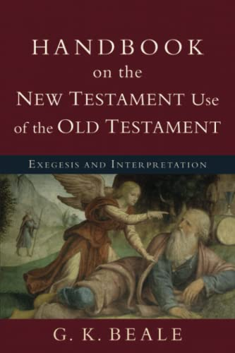 9780801038969: Handbook on the New Testament Use of the Old Testament: Exegesis and Interpretation