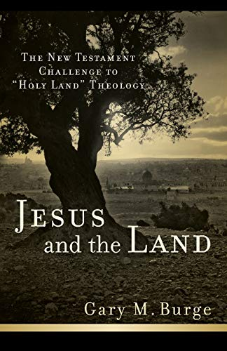 """9780801038983: Jesus and the Land: The New Testament Challenge to """"Holy Land"""" Theology"""