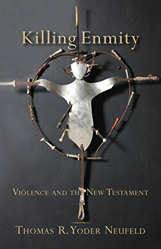 9780801039010: Killing Enmity: Violence and the New Testament