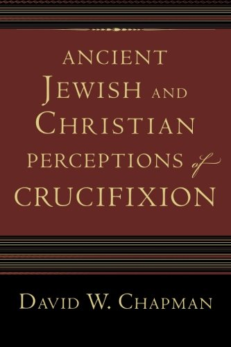9780801039058: Ancient Jewish and Christian Perceptions of Crucifixion