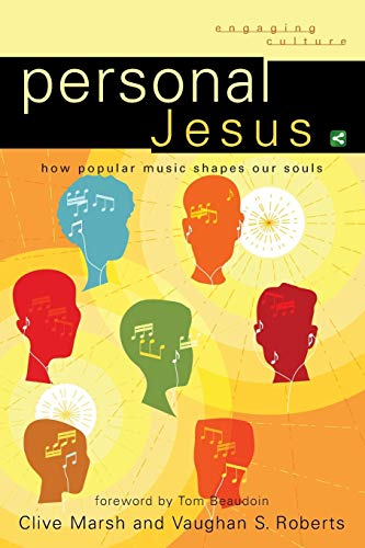 9780801039096: Personal Jesus: How Popular Music Shapes Our Souls (Engaging Culture)