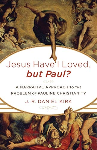 9780801039102: Jesus Have I Loved, but Paul?: A Narrative Approach to the Problem of Pauline Christianity